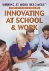 Step-By-Step Guide to Innovating at School & Work by Susan Burns Chong (Paperback / softback, 2014)