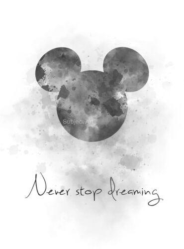 ART PRINT Never Stop Dreaming Quote Wall Art Disney B /& W Mickey Mouse Gift