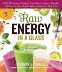 Raw Energy in a Glass by Stephanie Tourles (Paperback, 2014)