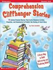 Comprehension Cliffhanger Stories : 15 Action-Packed Stories That Invite Students to Infer, Visualize, and Summarize to Predict the Ending of Each Story by Tom Conklin (2003, Paperback)