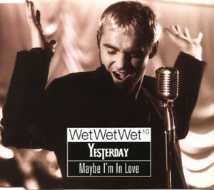 Wet-Wet-Wet-Maxi-CD-Yesterday-Maybe-I-039-m-In-Love-Europe-M-EX