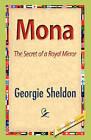Mona by Georgie Sheldon (Hardback, 2008)