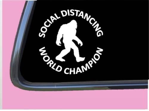 "Bigfoot Social Distancing World Champion TP 1217 6/"" Decal Sticker sasquatch"