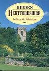 Hidden Hertfordshire by Jeffrey W. Whitelaw (Paperback, 1988)