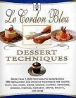 Le Cordon Bleu Dessert Techniques: More Than 1,000 Photographs Illustrating 300 Preparation and Cooking Techniques for Making Tarts, Pi by Laurent Douchene, Bridget Jones, Laurent Duchene (Hardback, 1999)