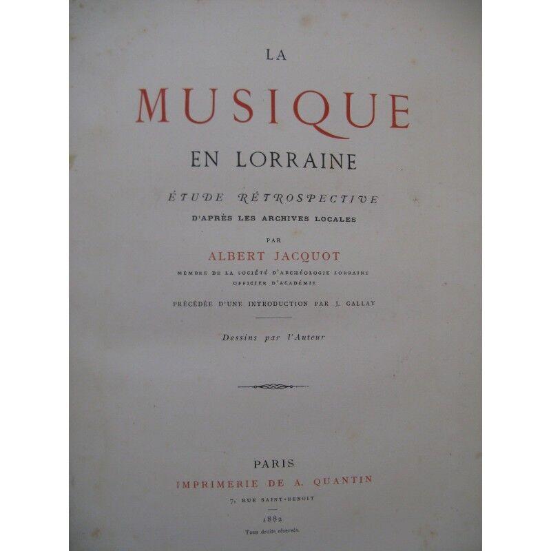 JACQUOT Albert La Musique en Lorraine 1882 partition sheet music score