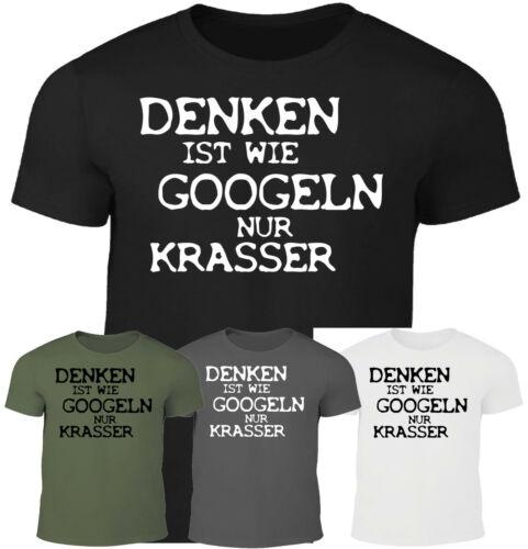 Fun Herren T-Shirt Denken wie googlen krasser Spaß Spruch witzig lustig Humor