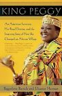 King Peggy: An American Secretary, Her Royal Destiny, and the Inspiring Story of How She Changed an African Village by Peggielene Bartels, Eleanor Herman (Paperback / softback, 2013)