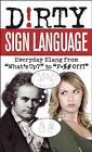 Dirty Sign Language von Allison O. und Van James T. (2011, Taschenbuch)