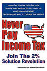 Never Pay Income Tax: Join the 2% Solution Revolution by Mitchell Roth J D (Paperback / softback, 2009)