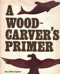 A-Woodcarver-039-s-Primer-by-John-Upton-1979-Paperback