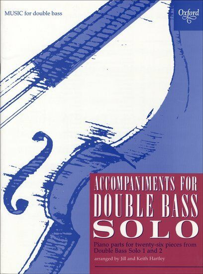 Accompaniments for Double Bass Solo, Paperback; Hartley, Jill; Hartley, Keith.