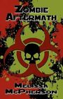 Zombie Aftermath 9781456075255 by Melissa McPherson Paperback
