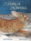 A Starlit Snowfall by Nancy Willard (Hardback, 2011)