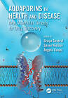Aquaporins in Health and Disease: New Molecular Targets for Drug Discovery by Taylor & Francis Inc (Hardback, 2016)