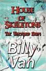 House of Skeletons The Wretched Ruins 9781448975945 by Billy Van Paperback
