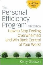 The Personal Efficiency Program: How to Stop Feeling Overwhelmed and Win Back Co
