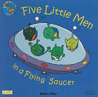 Five Little Men in a Flying Saucer by Child's Play International Ltd (Board book, 2005)