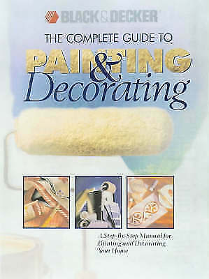 """""""AS NEW"""" The Complete Guide to Painting and Decorating (Black & Decker Home Impr"""