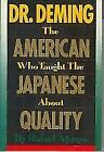 Dr. Deming : The American Who Taught the Japanese about Quality by Rafael Aguayo (1990, Hardcover)