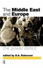 The Middle East and Europe : The Power Deficit (1998, Hardcover)