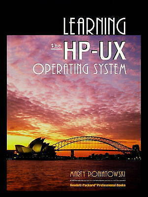 Learning the HP-UX Operating System (Hewlett-Packard Professional Books), Hewlet