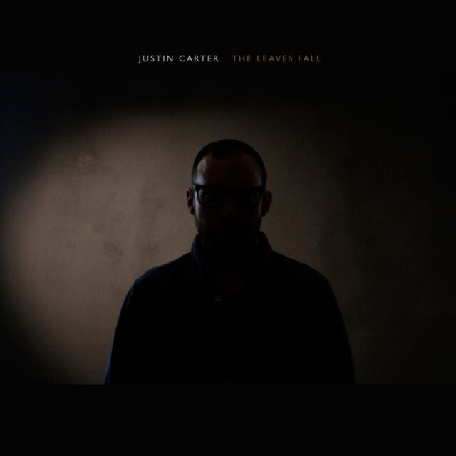 JUSTIN CARTER - THE LEAVES FALL   CD NEUF