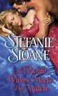 The Wicked Widow Meets Her Match by Stefanie Sloane (Paperback / softback)