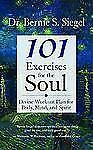 101 Exercises for the Soul: Divine Workout Plan for Body, Mind, and Spirit