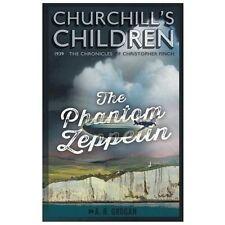 Churchill's Children : 1939 - the Phantom Zeppelin by A. R. Grogan (2013,...