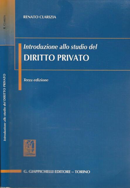 Introduzione allo studio del diritto privato. . Renato Clarizia. 2005. III ED..