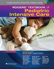 Rogers' Textbook of Pediatric Intensive Care by David G. Nichols, Donald H. Shaffner (Hardback, 2015)