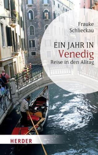 1 von 1 - Ein Jahr in Venedig: Reise in den Alltag (HERDER spektrum) von Schlieckau, Frauk