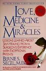 Love, Medicine and Miracles : Lessons Learned about Self-Healing from a Surgeon's Experience with Exceptional Patients by Bernie S. Siegel (1998, Paperback, Reprint)