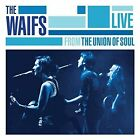 live From The Union Of Soul 0766397451329 By Waifs CD