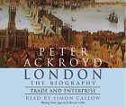 London - Trade and Enterprise by Peter Ackroyd (CD-Audio, 2003)