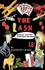 The Lash: Nothing Matters More Than the Game by Nicholas J. Casey (Paperback, 2008)