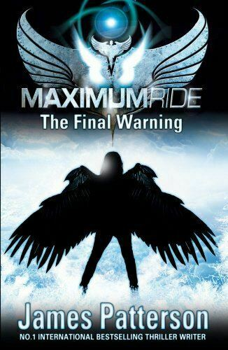 Patterson, James, Maximum Ride: The Final Warning, Very Good, Paperback
