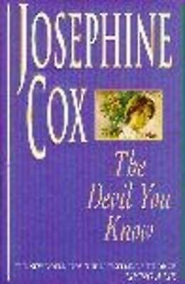 """AS NEW"" Cox, Josephine, The Devil You Know: A deadly secret changes a woman's l"