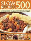 500 Slow Recipes: A Collection of Delicious Slow-cooked One-pot Recipes, Including Casseroles, Stews, Soups, Pot Roasts, Puddings and Desserts, Shown in 500 Photographs by Catherine Atkinson, Jenni Fleetwood (Paperback, 2011)