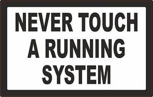 NEVER-TOUCH-A-RUNNING-SYSTEM-Aufkleber-Sticker-V8-Hot-Rod-Oldtimer-US-car-V2