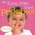 Eyes, Nose, Toes Peekaboo! by Dorling Kindersley Ltd (Board book, 2008)