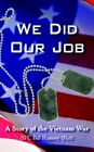 We DID Our Job by SFC Bill Ramsey Ret 9781420896459 Paperback 2005
