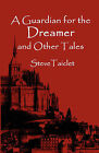 A Guardian for the Dreamer and Other Tales by Steve Taiclet (Paperback / softback, 2010)