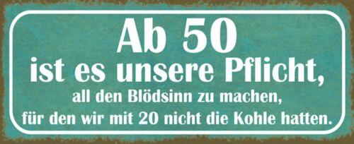 Blechschild Spruch ab 50 Blödsinn machen Schild Metallschild Dekoschild tin sign