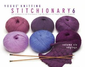Vogue Knitting Stitchionary Volume Six: Edgings: The Ultimate Stitch Dictionary