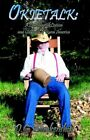 Okietalk a Lighthearted Lexicon and Cookbook of Rural America by 9781413479232