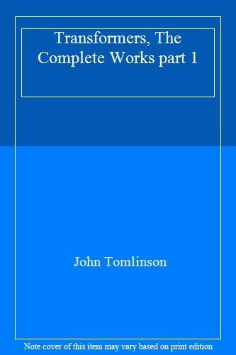 Transformers, The Complete Works part 1 By John Tomlinson