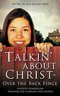 Talkin' about Christ - Over the Back Fence by Ph D Rev Dr David F Felsburg (Paperback / softback, 2010)