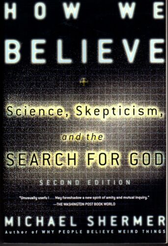 1 of 1 - HOW WE BELIEVE: Science, Skepticism & The Search For God - M. Shermer (PB; 1999)